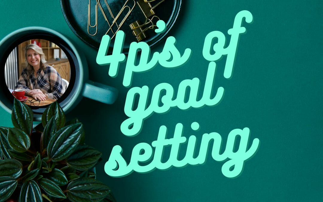 Four P's of Goal Setting